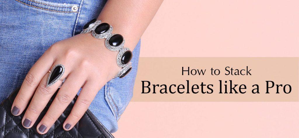 How to Stack Bracelets like a Pro 222